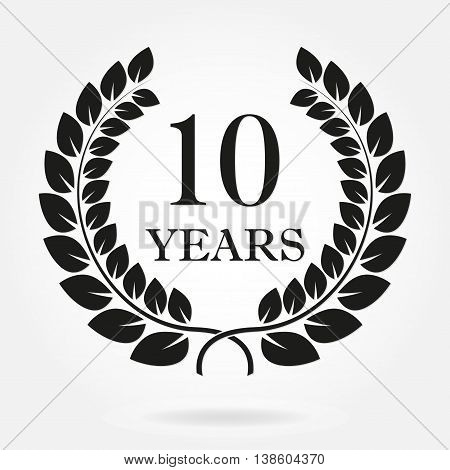 10 years anniversary laurel wreath sign or emblem. Template for celebration and congratulation design. Vector 10th anniversary label isolated on white background.