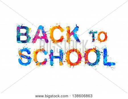 Back to school. Vector splash paint inscription