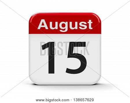 Calendar web button - The Fifteenth of August - Assumption of Mary and Independence Day in India three-dimensional rendering 3D illustration