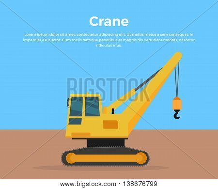 Caterpillar Crane vector banner. City building concept in flat design. Construction machines. Transport and moving materials, earthworks illustration for advertise, Infographic, web page design.