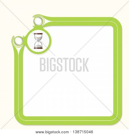 Green frame for your text and sand glass