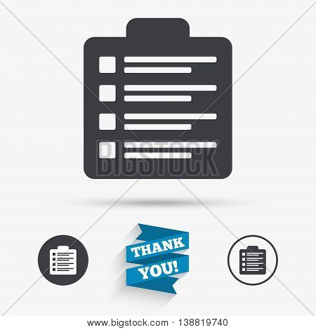 Checklist sign icon. Control list symbol. Survey poll or questionnaire form. Flat icons. Buttons with icons. Thank you ribbon. Vector poster