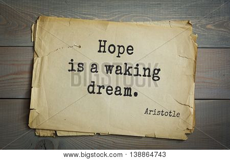 Ancient greek philosopher Aristotle quote. Hope is a waking dream.
