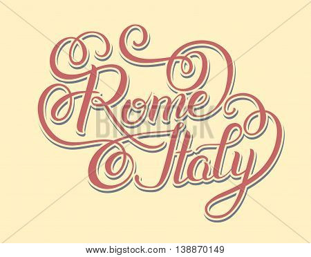 original hand lettering inscription Rome Italy - capital city typography written design, brush calligraphy vector illustration