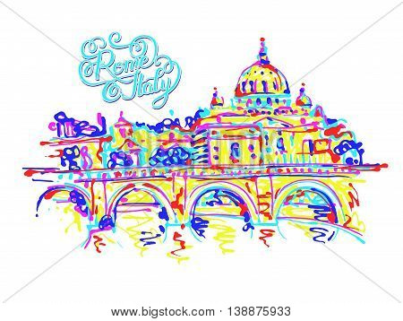 famous place of Rome Italy, original drawing in rainbow colours contemporary art style with hand lettering inscription for travel hobby, vector illustration