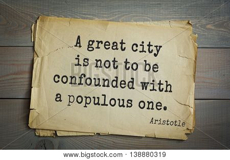 Ancient greek philosopher Aristotle quote. A great city is not to be confounded with a populous one.