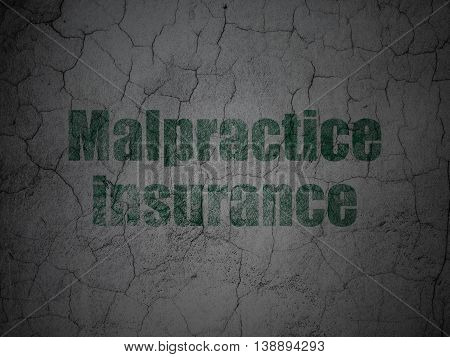 Insurance concept: Green Malpractice Insurance on grunge textured concrete wall background