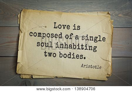 Ancient greek philosopher Aristotle quote. Love is composed of a single soul inhabiting two bodies.