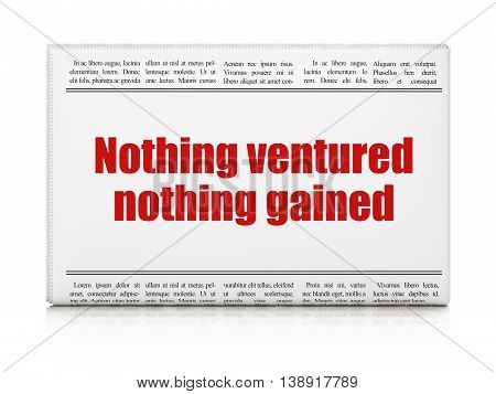 Finance concept: newspaper headline Nothing ventured Nothing gained on White background, 3D rendering