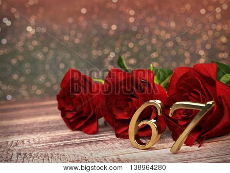 birthday concept with red roses on wooden desk. 3D render - sixty-seventh birthday. 67th