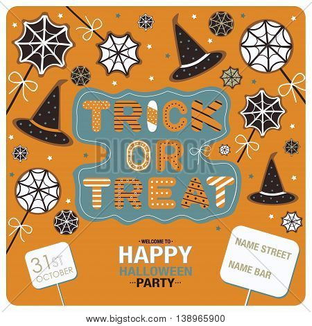 Flyers design for happy halloween party. Candies, stars spider webs and the phrases Trick or Treat,welcome to happy halloween party,31st october and the location of the party on the orange background.