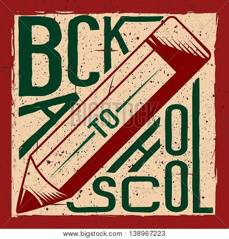Retro vector illustration of back to school greeting card with typography element, pencil on grunge background. Vintage back to school felicitation template for print or web
