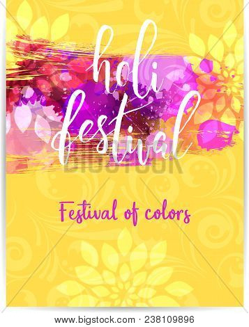 Holi Festival Poster In Yellow Color With Watercolor Imitation Multicolored Line. Handwritten Modern
