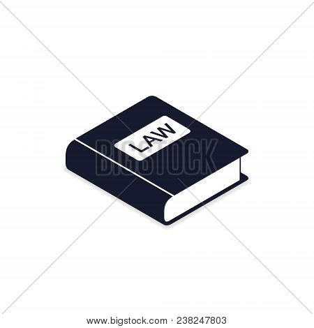 Law Book Icon. Vector Isometric Legal Judge Book. Judgment Concept.