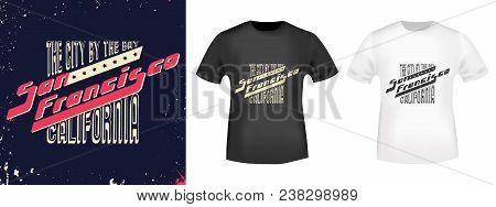 San Francisco Stamp And T Shirt Mockup. T-shirt Print Design. Printing And Badge Applique Label T-sh
