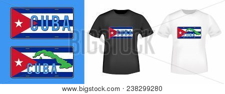 Cuba Car Number Plate Stamp And T Shirt Mockup. T-shirt Print Design. Printing And Badge Applique La