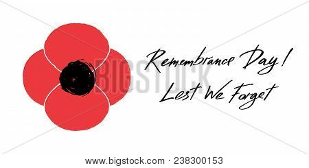 Anzac Day Vector Banner. Red Poppy Flower Illustration And Lettering - Remembrance Day And Lest We F