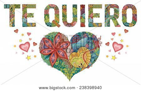 Hand-painted Art Design. Hand Drawn Illustration Words Te Quiero. I Love You In Spanish For T-shirt