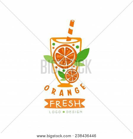 Abstract Juice Label With Slices Of Juicy Orange. Fresh Summer Beverage. Natural Fruit Drink. Graphi