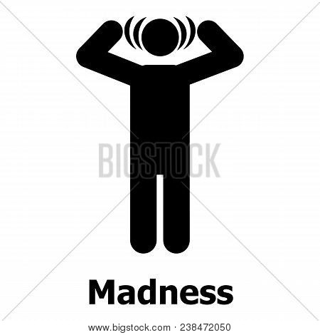 Madness Icon. Simple Illustration Of Madness Vector Icon For Web