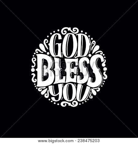 Hand Lettering God Bless You Made On Round. Biblical Background. Christian Poster. Card. Congratulat