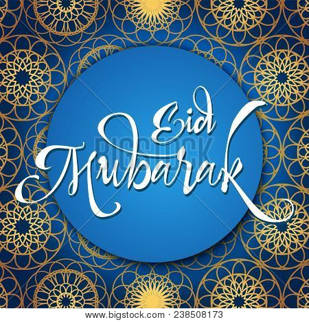 Eid Mubarak Islamic Greeting Banner With Geometric Arabic Ornament Pattern On A Blue Background. Cir