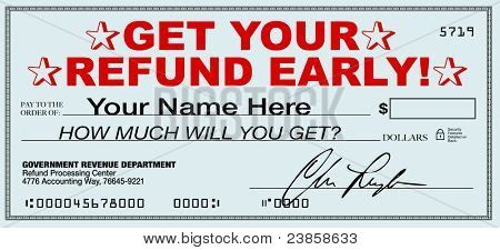 A tax refund check that you can receive early by using a tax return filing service that promises instant return of your overpaid taxes rather than waiting for the government response poster