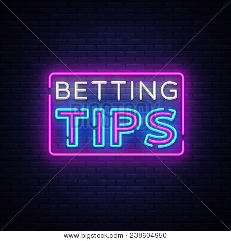 Betting Tips Vector. Bet Tips Neon Sign. Bright Night Signboard On Gambling, Betting. Light Banner,