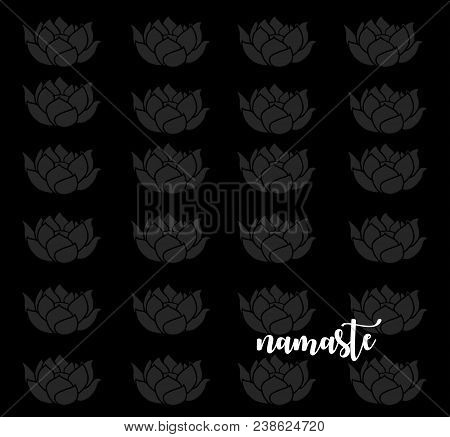 Mindful saying:  Namaste in white typography with lotus flowers on black background poster