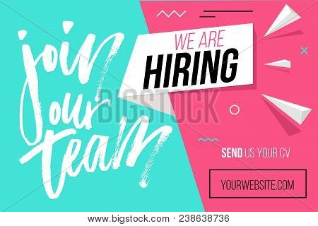 Hiring Recruitment Design Poster. We Are Hiring Brush Lettering With Geometric Shapes. Vector Illust