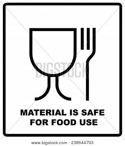 Material Is Safe For Food Use Icon. Fork And Glass Simple Black Sign. Symbol For Use In Package Layo