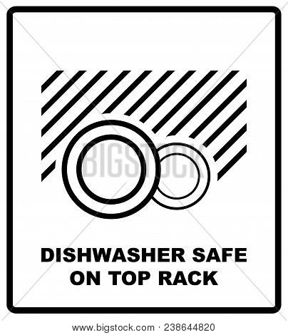 Dishwasher safe on top rack symbol isolated. Dishwasher safe sign isolated,  illustration. Symbol for use in package layout design. For use on cardboard boxes, packages and parcels. poster