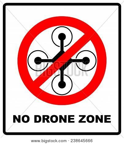 No Fly Drones Sign. No Fly Zone, Drone Sign Isolated On White Background,  Illustration. Prohibition