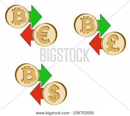 Exchange Bitcoin To Dollar , Euro And British Pound , Coins Of Bitcoin And Dollar, Euro And British
