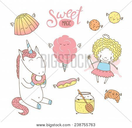 Set Of Different Hand Drawn Sweet Food Doodles, With Kawaii Cartoon Faces, Cute Fairy Girl, Unicorn