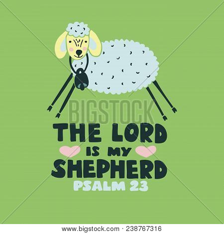 Hand Lettering The Lord Is My Shepherd With Sheep. Biblical Background. Christian Poster. Scripture
