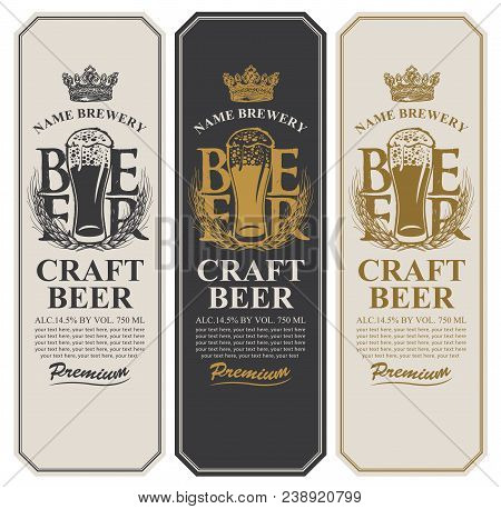Set Of Three Beer Labels With A Full Glass Of Beer, Wheat Ears, Crown And Place For Text. Vector Lab