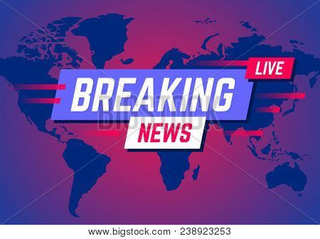 Breaking News. News Broadcast And Breaking News Live On World Map Background. Vector Illustration