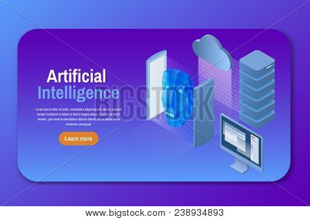 Artificial Intelligence. Isometric Vector Illustration. Learning Machine With Human Face. Ai Techniq