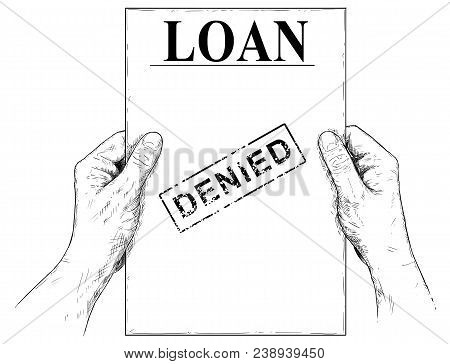 Vector Artistic Pen And Ink Drawing Illustration Of Hands Holding Loan Application Document With Den