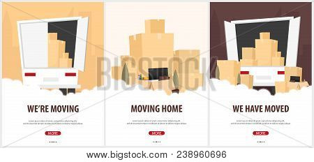 Set Of Moving Home Banners. Moving Truck With Boxes. Vector Cartoon Style Illustration