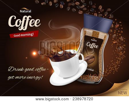 Instant Coffee Advertisement Realistic Composition Poster With Packaging And Freshly Brewed Cup On B