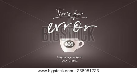 404 Error Page Vector Illustration, Banner With Not Found Message. Coffee Cup With Failure Warning S