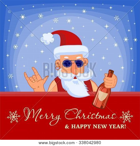Bad Santa Claus With Bottle Of Booze. Rock-n-roll. Merry Christmas And Happy New Year Holiday Greeti