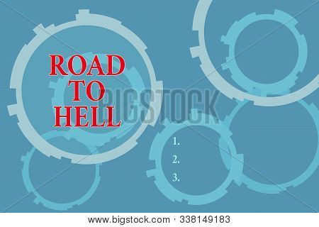 Text sign showing Road To Hell. Conceptual photo Extremely dangerous passageway Dark Ri Unsafe travel Abstract Texture background with gears plain color behind. Gradient Pattern. poster