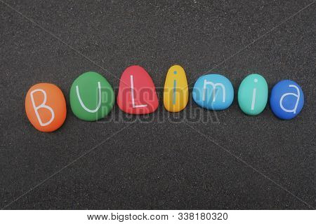 Bulimia Nervosa Or Bulimia, Is A Type Of Eating Disorder. Illness Text Composed With Multi Colored A