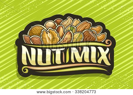 Vector Logo For Nut Mix, Black Decorative Tag With Illustration Of Pile Cartoon Various Nuts And Flo