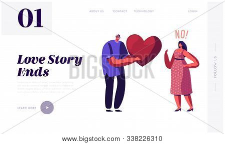 Unrequited One Side Love Website Landing Page. Loving Man Giving Huge Red Heart To Woman Rejecting H