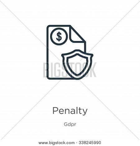 Penalty Icon. Thin Linear Penalty Outline Icon Isolated On White Background From Gdpr Collection. Li