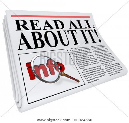 The headline Read All About It on a newspaper with a photo of a magnifying glass on the word info illustrating that the publication has important information you need to know